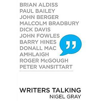 Writers Talking by Gray & Nigel