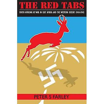 The Red Tabs South Africans at war in East Africa and the Western Desert 19401942 by FARLEY & PETER STUART