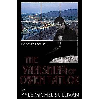The Vanishing of Owen Taylor by Sullivan & Kyle Michel