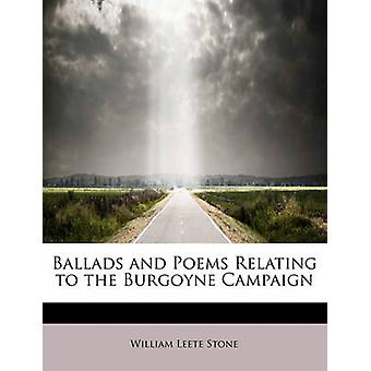 Ballads and Poems Relating to the Burgoyne Campaign by Stone & William Leete