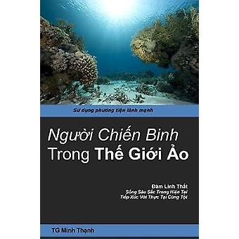 Nguoi chien binh trong THE GIOI AO by Minh Thanh & TG