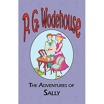 The Adventures of Sally by Wodehouse & P. G.