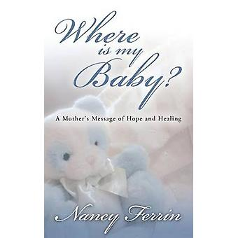 Where Is My Baby by Ferrin & Nancy