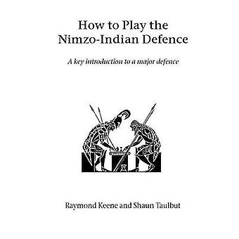 How to Play the NimzoIndian Defence by Keene & Raymond