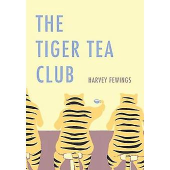 The Tiger Tea Club by Fewings & Harvey