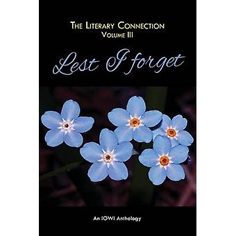 The Literary Connection Volume III Lest I Forget by AntaoXavier & Cheryl M.