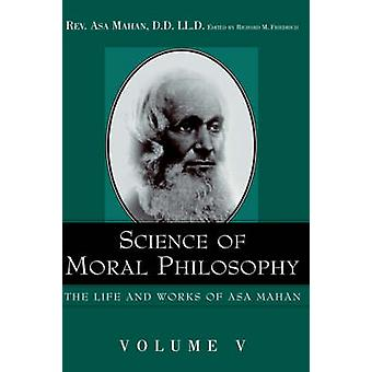 Science of Moral Philosophy. by Mahan & Asa