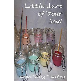Little Jars of Your Soul by Andres & Alexa Asagi