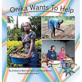 Onika will eine wahre Geschichte zur Förderung der Inklusion und Selbstbestimmung von Mach & Jo Meserve unterstützen