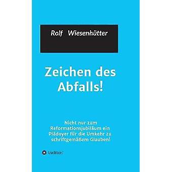 Zeichen des Abfalls by Wiesenhuetter & Rolf
