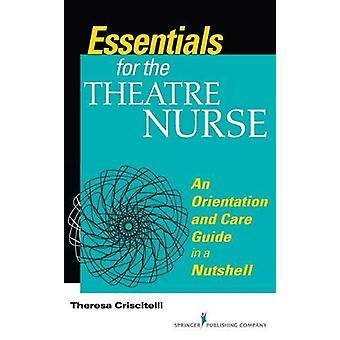 Essentials for the Theatre Nurse - An Orientation and Care Guide in a