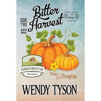 BITTER HARVEST by Tyson & Wendy