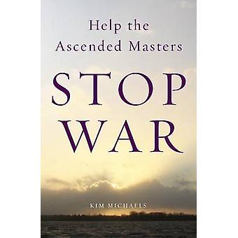 Help the Ascended Masters Stop War by Michaels & Kim