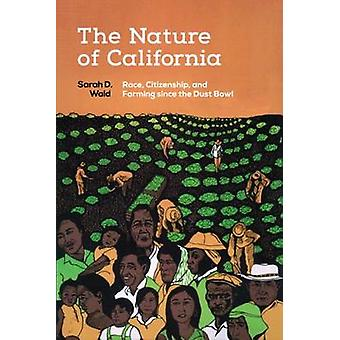 The Nature of California - Race - Citizenship - and Farming Since the