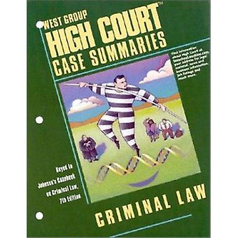 High Court Case Summaries on Criminal Law - Keyed to Johnson by Acade