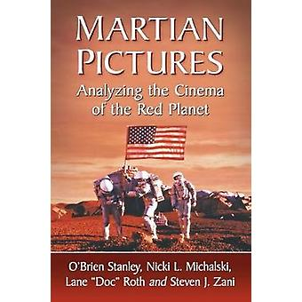 Martian Pictures - Analyzing the Cinema of the Red Planet by O'Brien S