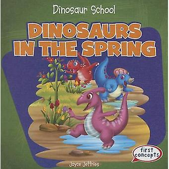 Dinosaurs in the Spring by Joyce Jeffries - 9781482407136 Book