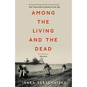 Among the Living and the Dead - A Tale of Exile and Homecoming by Inar