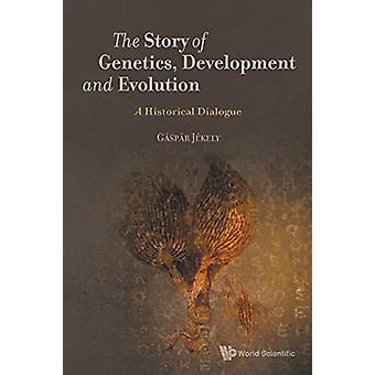 Story Of Genetics - Development And Evolution - The - A Historical Dia