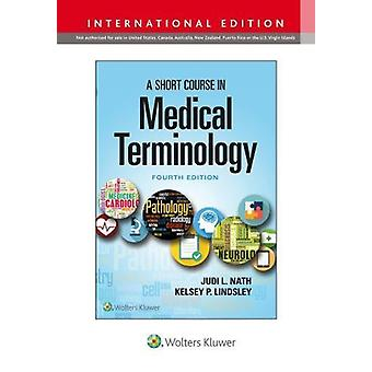 A Short Course in Medical Terminology by Judi Nath - 9781975104696 Bo
