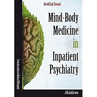 Mind-Body Medicine in Inpatient Psychiatry by David Lag Tomasi - 9783