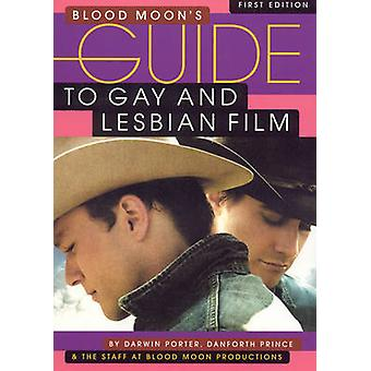 Blood Moon's Guide to Gay and Lesbian Film - The World's Most Comprehe
