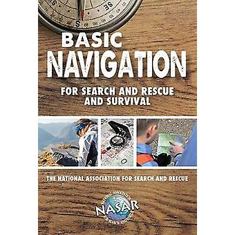Basic Navigation For Search and Rescue and Survival by Bryan Enberg -