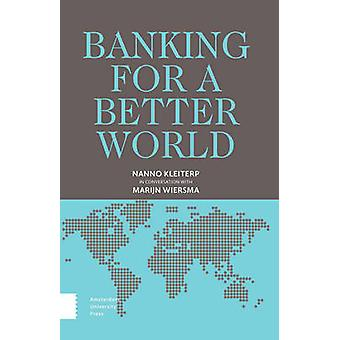 Banking for a Better World - Nanno Kleiterp in Conversation with Marij