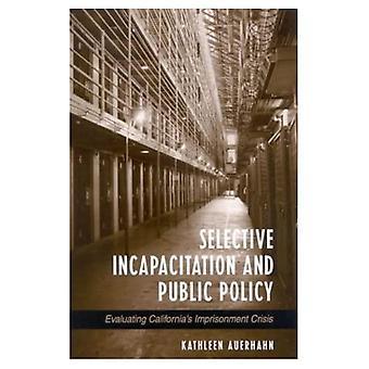 Selektywne ubezwłasnowolnienie i porządku publicznego: oceny California & s więzienia kryzysu