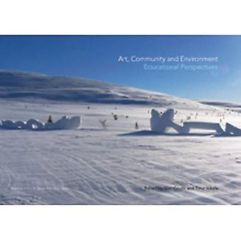 Arte, Comunidade e meio ambiente: perspectivas educacionais