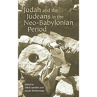 Judah and the Judeans in the Neo-Babylonian Period by Joseph Blenkins