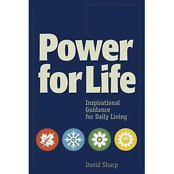 Power for Life - Inspirational Guidance for Daily Living by David Shar