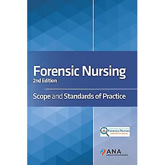 Forensic Nursing - Scope and Standards of Practice by American Nurses