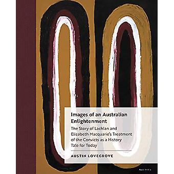 Images of an Australian Enlightenment - The Story of Lachlan and Eliza