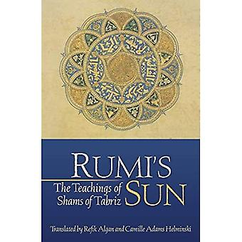 Rumi's Sun: The Teachings of Shams of Tabriz