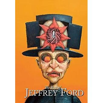 The Best of Jeffrey Ford by Jeffrey Ford
