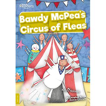 Bawdy McPeas Circus of Fleas by Kirsty Holmes & Illustrated by Rosie Groom