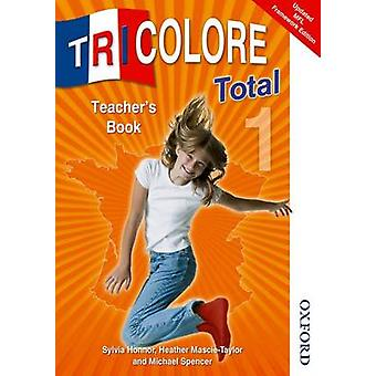 Tricolore Total 1 Teacher Book (2nd Revised edition) by Sylvia Honnor