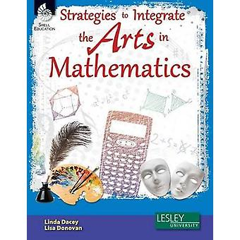 Strategies to Integrate the Arts in Mathematics [with Cdrom] [With CDROM]