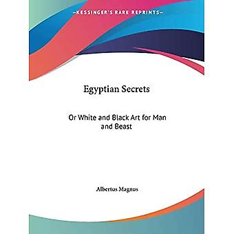 Egyptian Secrets: Or White and Black Art for Man and Beast