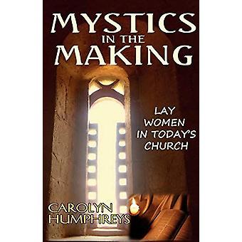 Mystics in the Making by Carolyn Humphreys - 9780852447802 Book