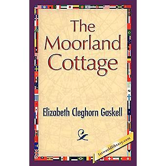 The Moorland Cottage by Elizabeth Cleghorn Gaskell - 9781421893334 Bo