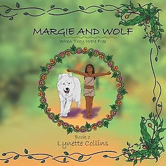 Margie and Wolf - When They Were Free by Lynette Collins - 97815245216