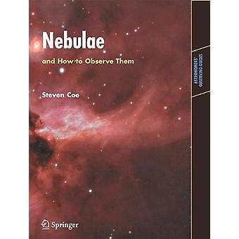 Nebulae and How to Observe Them by Steven Coe - 9781846284823 Book