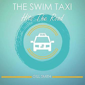 The Swim Taxi Hits the Road by Gill Smith - 9781912677221 Book