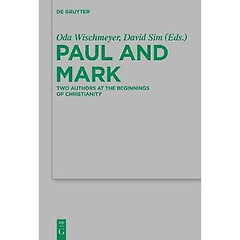 Paul and Mark - Comparative Essays Part I. Two Authors at the Beginnin