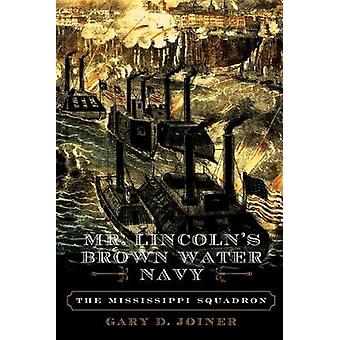 Mr. Lincoln's Brown Water Navy