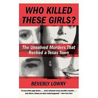 Qui a tué ces filles par Beverly Lowry