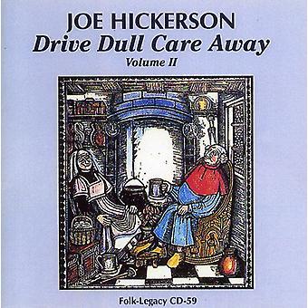 Joe Hickerson - Joe Hickerson: Vol. 2-Drive Dull Care Away [CD] USA import