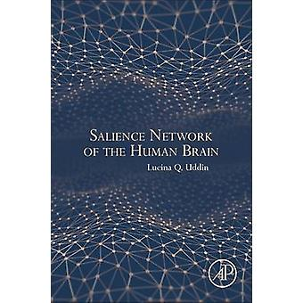 Salience Network of the Human Brain by Uddin & Lucina Q.